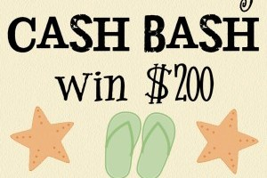 Summer Loving $200 Cash Bash!