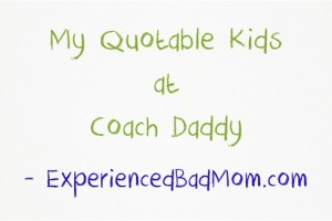 My Quotable Kids at Coach Daddy