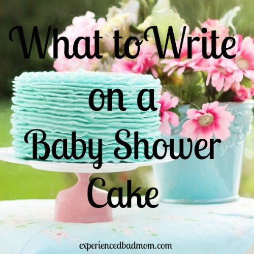 Elegant Here Are Some Funny And Realistic Suggestions For What To Write On A Baby  Shower Cake