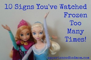 10 Signs You've Watched Frozen Too Many Times