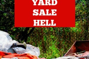 The 7 Levels of Yard Sale Hell