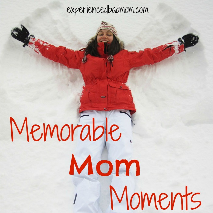 Memorable Mom Moments