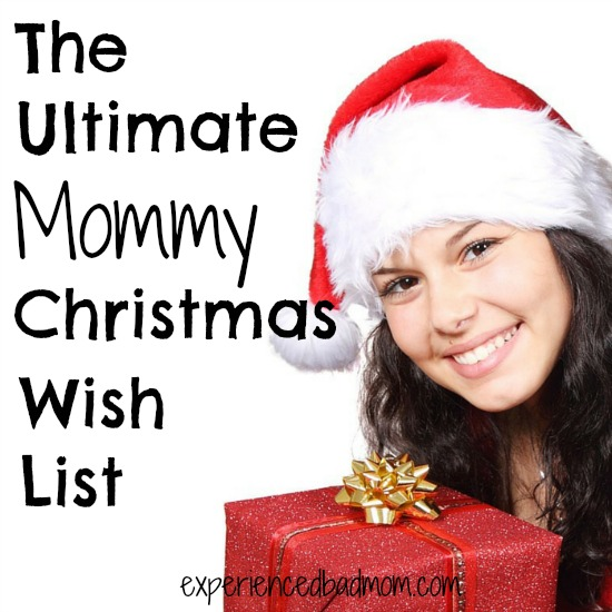 The Ultimate Mommy Christmas Wish List