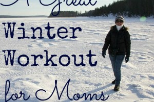 A Great Winter Workout for Moms