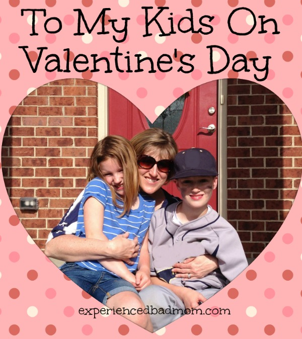 To My Kids on Valentines Day