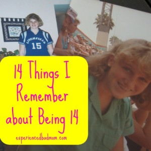 14 Things I remember about being 14