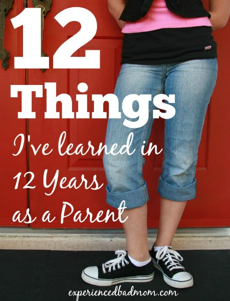 I'm sharing 12 funny, true, and sweet things I've learned in my 12 years as a parent. Do you agree with these lessons?