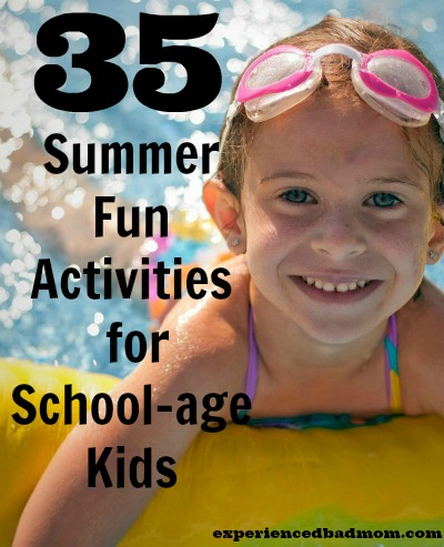35 Summer Fun Activities for School-age kids as found on experiencedbadmom.com