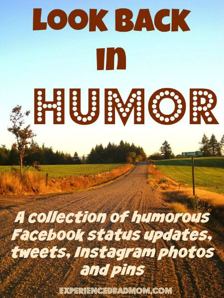 Experienced Bad Mom is looking back on her status update, tweets, and pins in humor! Come by for a chortle.