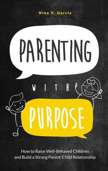 A great book for parents: Parenting with Purpose by Nina V. Garcia
