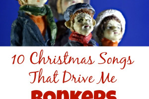 10 Christmas Songs That Drive Me Bonkers