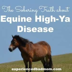 The Sobering Truth about Equine High-Ya Disease