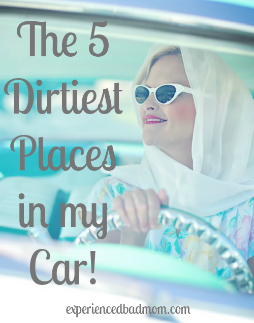 The 5 Dirtiest Places in My Car