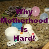 Why motherhood is hard