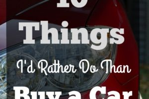 10 Things I'd Rather Do Than Buy a Car