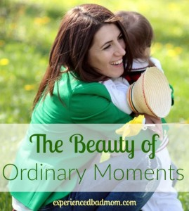The Beauty of Ordinary Moments