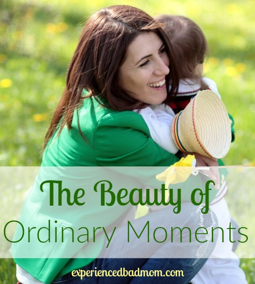 Look around and you'll see the beauty of ordinary moments today!