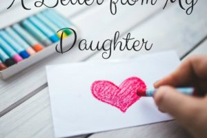 A Letter from My Daughter: Happy Mother's Day to Me