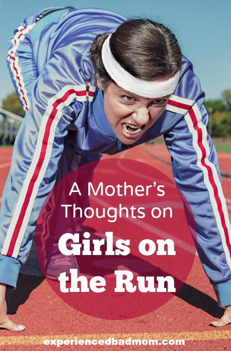"A Mother's Thoughts on Girls on the Run, including ""Ugh, I have to run the 5k, too?"""