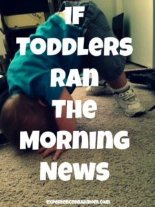 If Toddlers Ran the Morning News