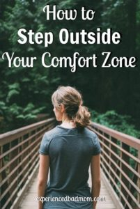 How to Step Outside Your Comfort Zone