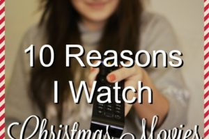 10 Reasons I Watch Christmas Movies in November