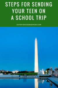 Steps for Sending Your Teen on a School Trip