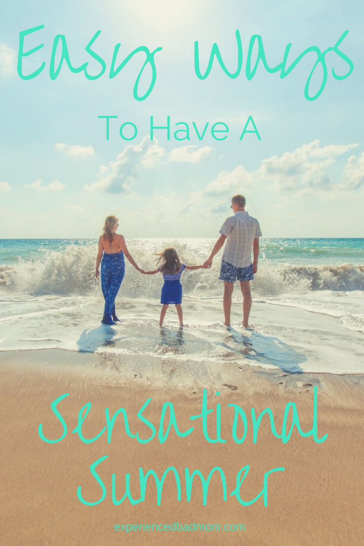 Learn easy ways that you and your family can have a sensational summer!