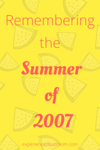 Remembering the Summer of 2007