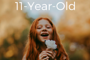11 Things I Love About My 11-Year-Old