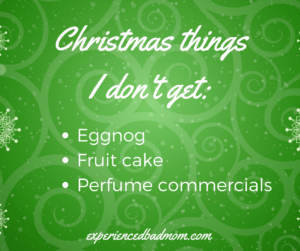 Christmas Things I Don't Get